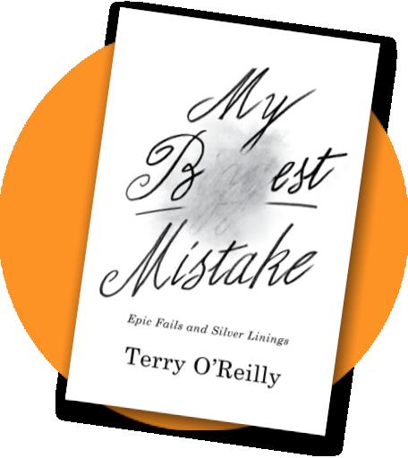 My Best Mistake - by Terry O'Reilly